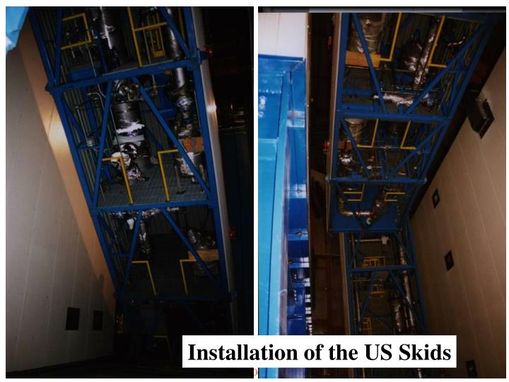 Installation of the US Skids