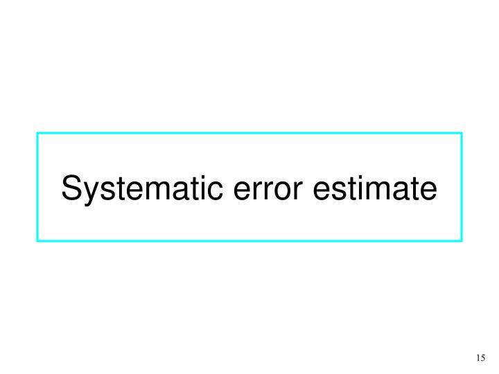 Systematic error estimate