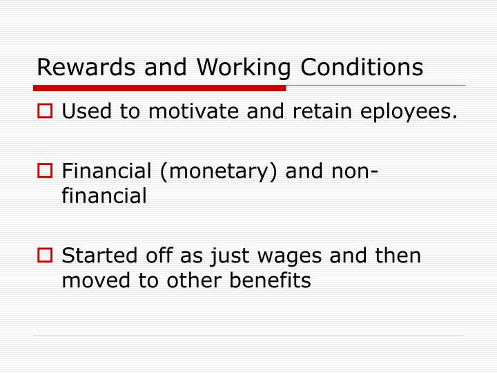Rewards and Working Conditions