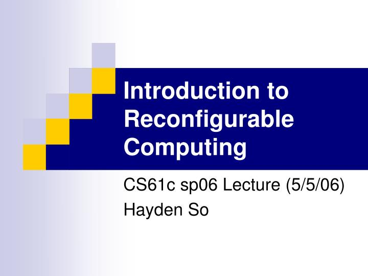 introduction to reconfigurable computing n.