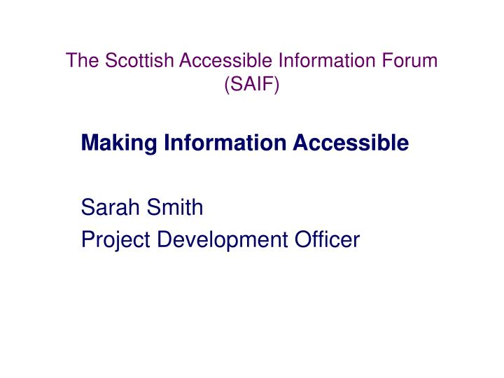 The scottish accessible information forum saif