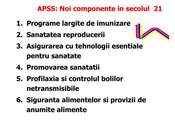 APSS: Noi componente in secolul  21