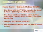 example of retiree pricing