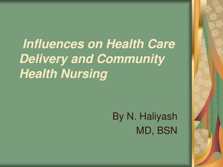 influences on health care delivery and community health nursing n.