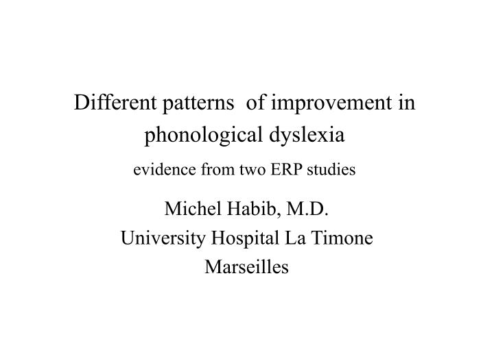 different patterns of improvement in phonological dyslexia evidence from two erp studies n.