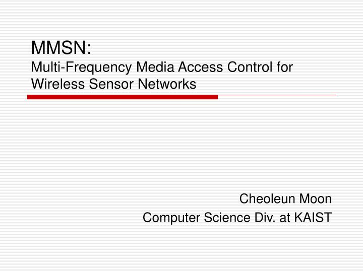 Mmsn multi frequency media access control for wireless sensor networks
