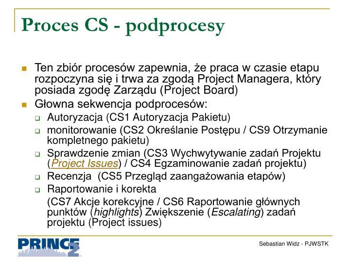 Proces CS - podprocesy
