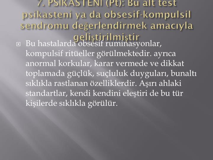 7. PSİKASTENİ (