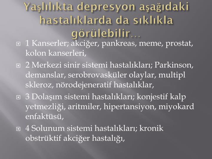 Yaşlılıkta depresyon aşağıdaki hastalıklarda da sıklıkla görülebilir…