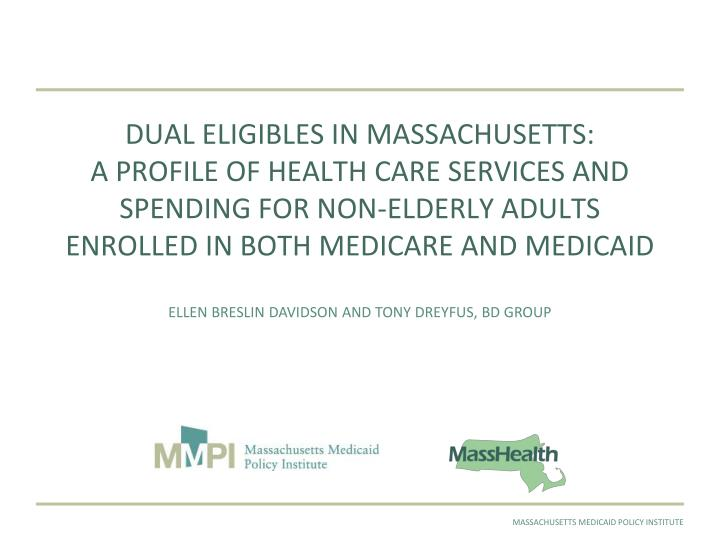 DUAL ELIGIBLES IN MASSACHUSETTS: