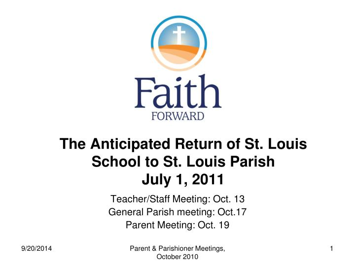 the anticipated return of st louis school to st louis parish july 1 2011 n.