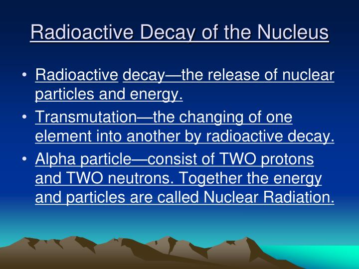 Radioactive Decay of the Nucleus
