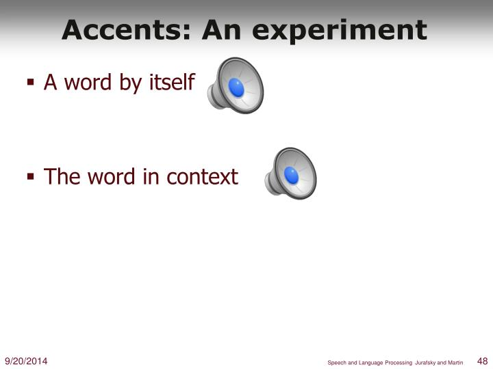 Accents: An experiment