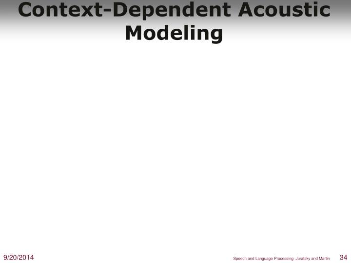 Context-Dependent Acoustic Modeling