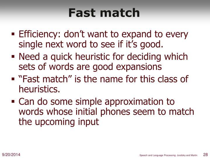 Fast match