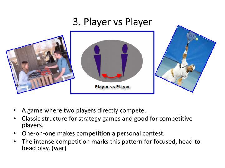 3. Player vs Player