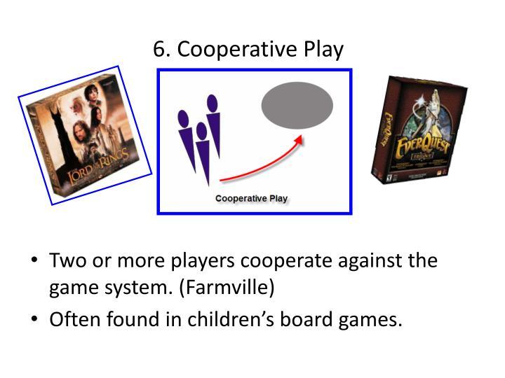 6. Cooperative Play