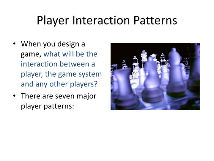 Player Interaction Patterns