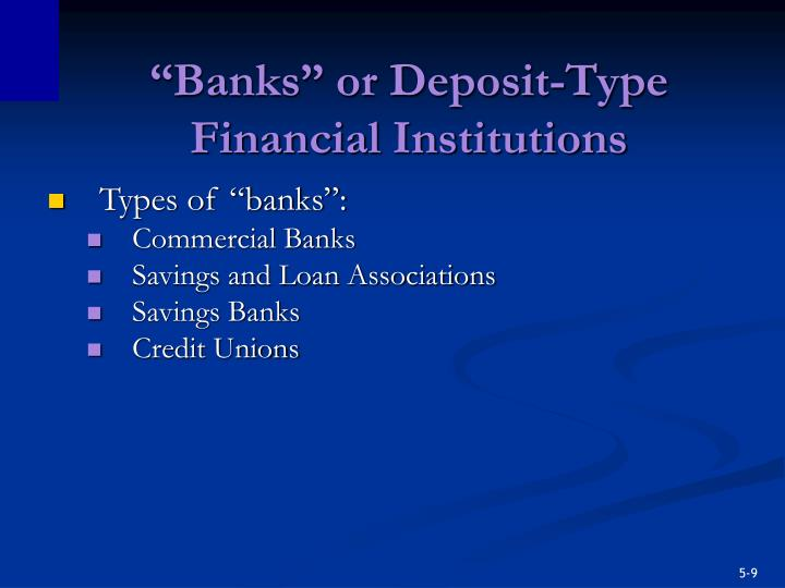 """""""Banks"""" or Deposit-Type Financial Institutions"""