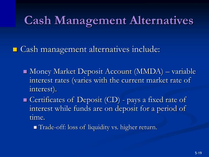 Cash Management Alternatives