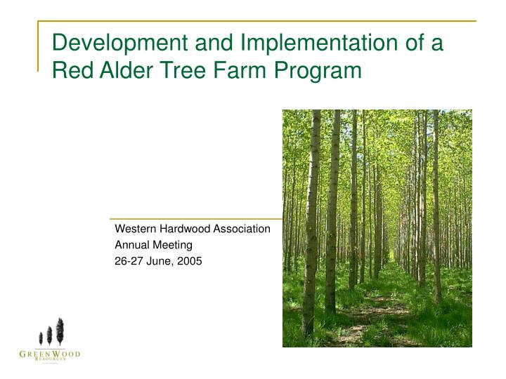development and implementation of a red alder tree farm program n.
