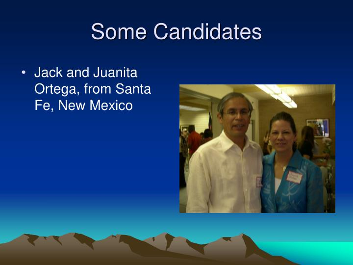 Some Candidates