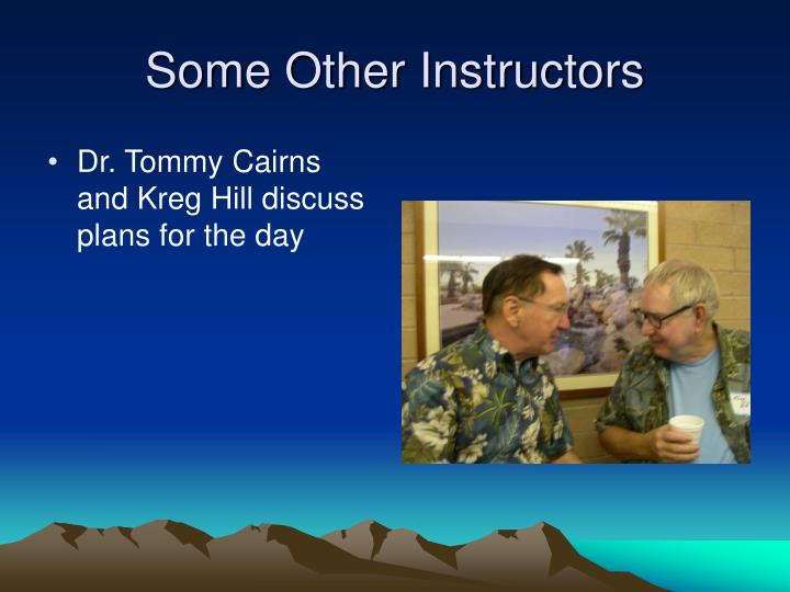 Some Other Instructors