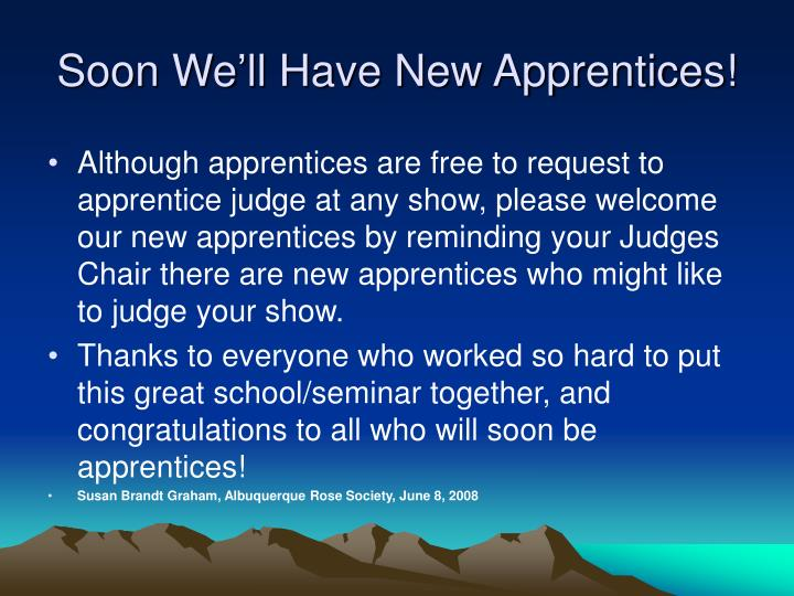 Soon We'll Have New Apprentices!