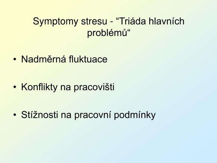 "Symptomy stresu - ""Triáda hlavních  problémů"""