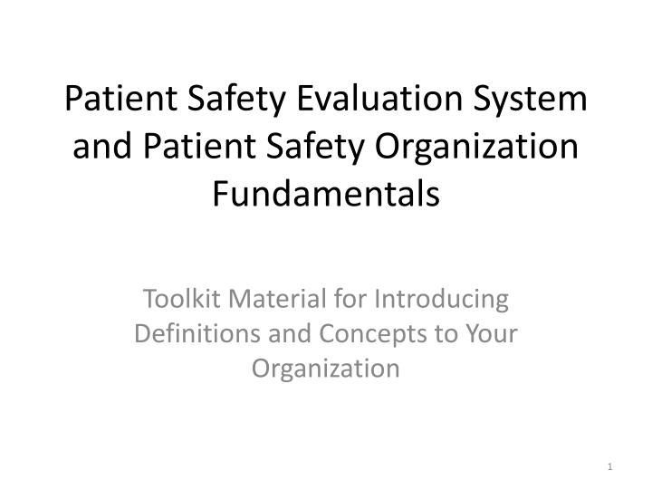 patient safety evaluation system and patient safety organization fundamentals n.