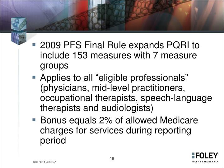 2009 PFS Final Rule expands PQRI to include 153 measures with 7 measure groups