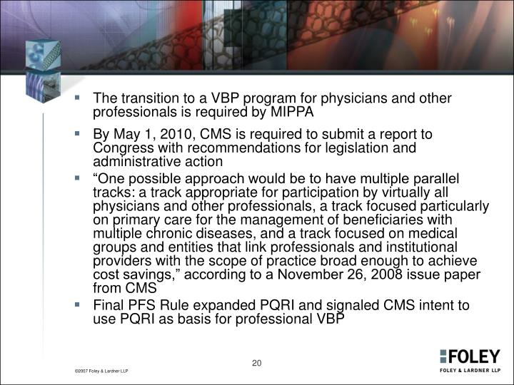 The transition to a VBP program for physicians and other professionals is required by MIPPA