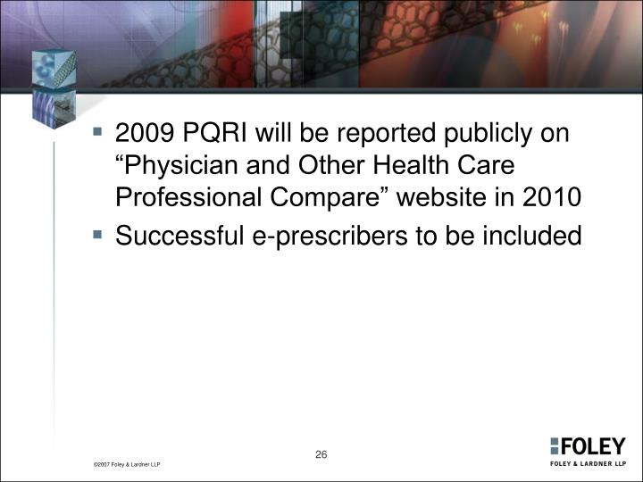 """2009 PQRI will be reported publicly on """"Physician and Other Health Care Professional Compare"""" website in 2010"""