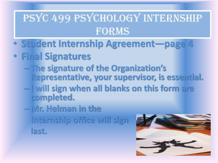 psyc 499 internship paper Psyc 697b - ma clinical internship professional services of no less than 750 total hours during period of not less than 36 weeks in an applied phase of psychology in recognized institution or vocational setting under competent supervision.