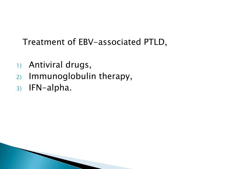 Treatment of EBV-associated PTLD,