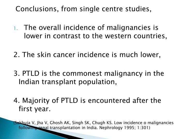 Conclusions, from single centre studies,