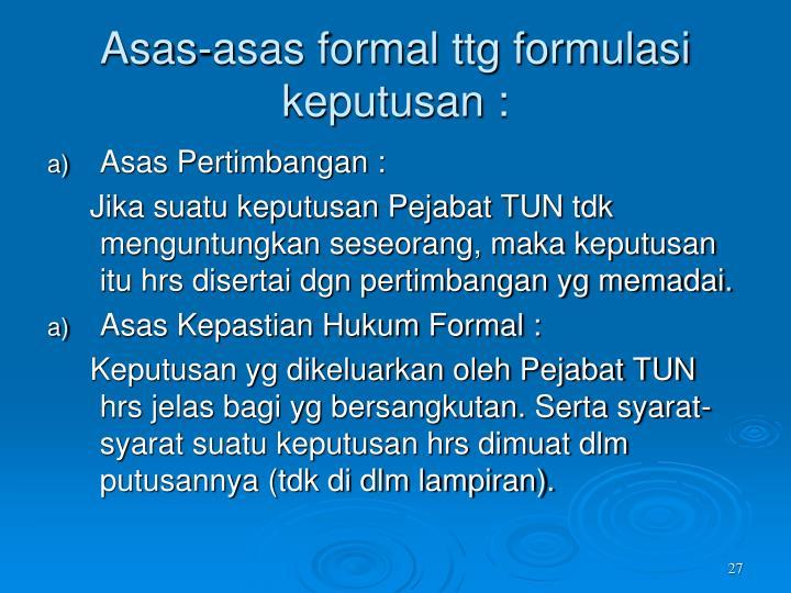 Asas-asas formal ttg formulasi keputusan :