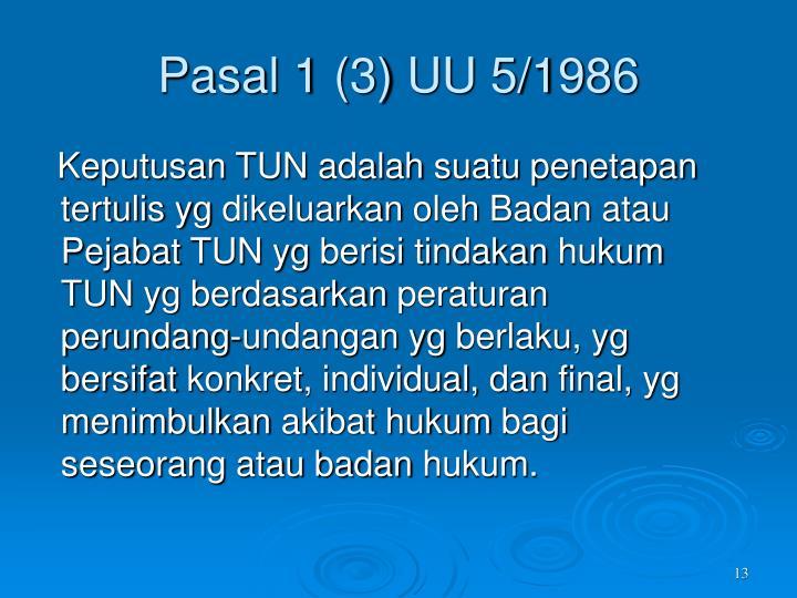 Pasal 1 (3) UU 5/1986