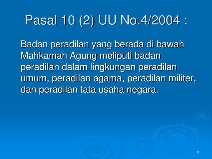 Pasal 10 (2) UU No.4/2004 :