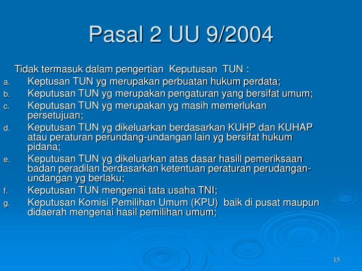 Pasal 2 UU 9/2004