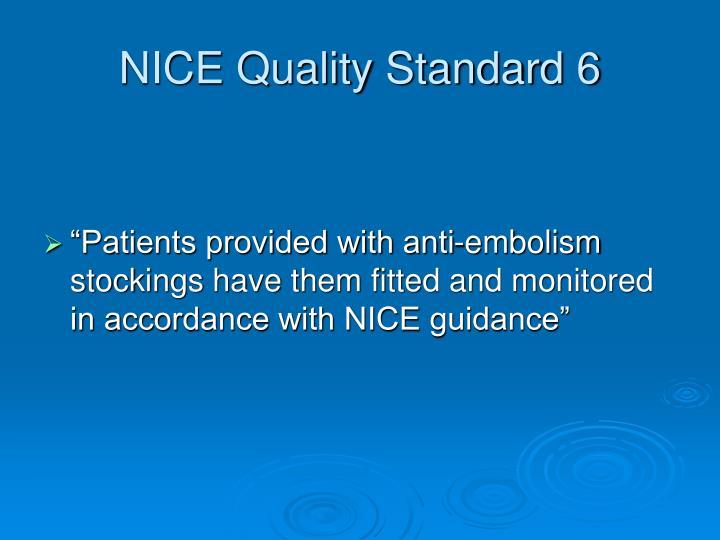NICE Quality Standard 6