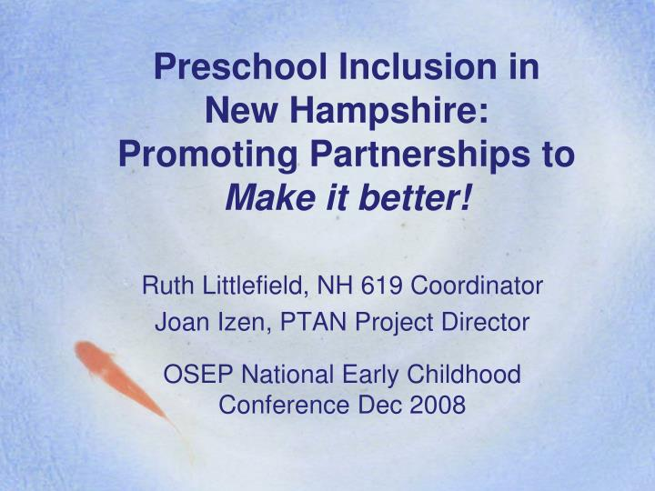 preschool inclusion in new hampshire promoting partnerships to make it better n.