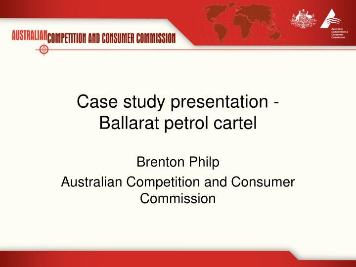 Case study presentation ballarat petrol cartel