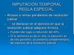 imputaci n temporal regla especial