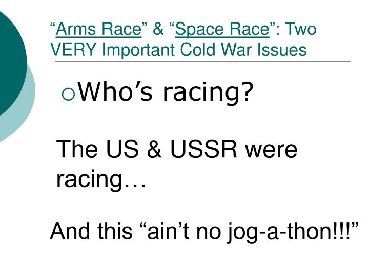 Arms race space race two very important cold war issues
