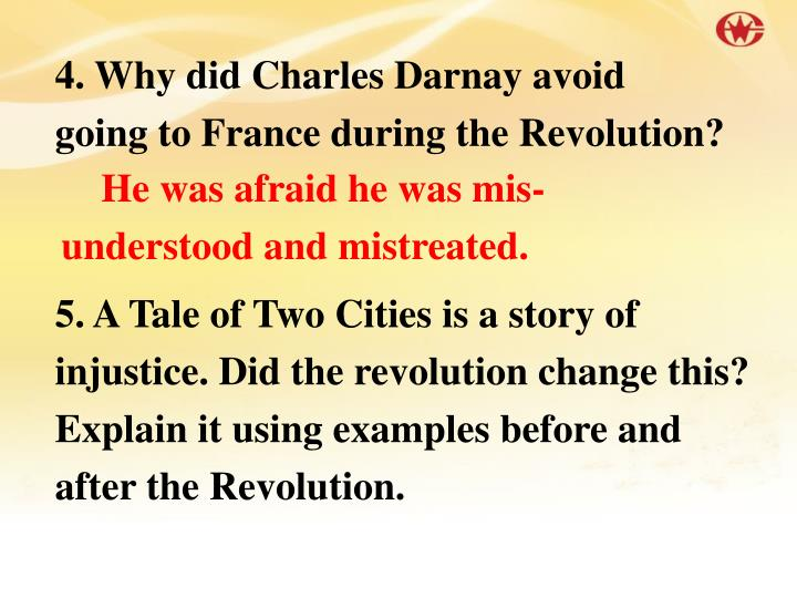 4. Why did Charles Darnay avoid going to France during the Revolution?