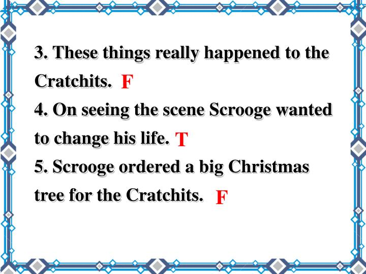 3. These things really happened to the Cratchits.