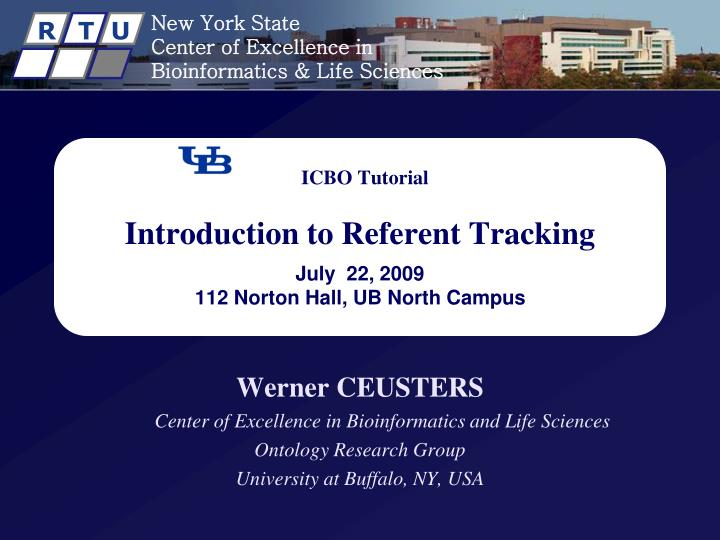 icbo tutorial introduction to referent tracking july 22 2009 112 norton hall ub north campus n.