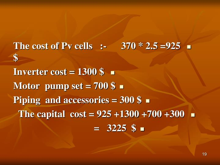 The cost of Pv cells   :-      370 * 2.5 =925 $