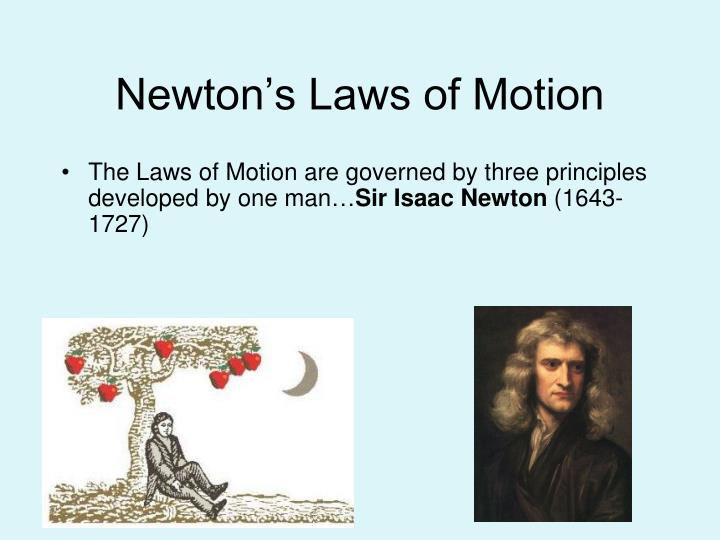 understanding the first law of motion of sir isaac newton Newton's laws of motion help us to understand how objects behave when they are standing still, when they are moving, and when forces act upon them sir isaac newton introduced the three laws of motion in 1687 in his book entitled philosophiae naturalis principia mathematica (or simply the.